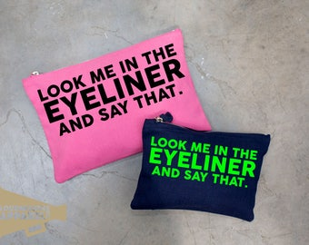 Look Me In The Eyeliner Make Up Bag Pouch Make Up Case