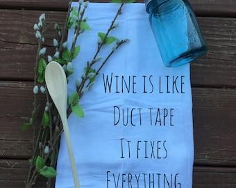 Tea Towel-Wine Fixes Everything- Floursack Tea Towel- Farmhouse Decor
