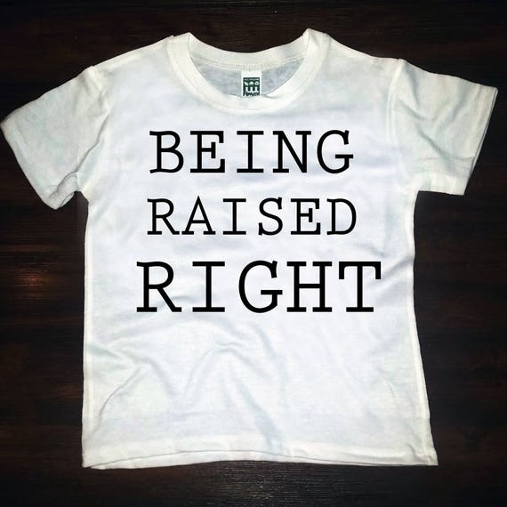 Being Raised Right tee