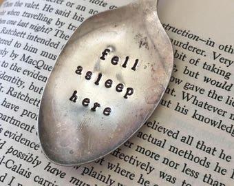 Fell Asleep Here Bookmark - Metal Stamped - Spoon Bookmark - Book Lover's  Gift - Fell Asleep Here - Vintage Spoon Bookmark