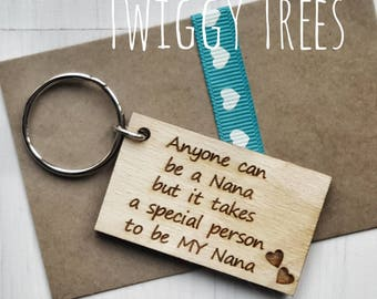 Wooden Anyone can be a Nana  but it takes a special someone to be myNana    Engraved Keyring Gift Quirky