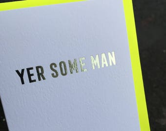 Yer Some Man Luxury Foil Embossed Card