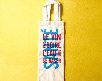 Wine Bag with a screenprinted a French saying + Santé