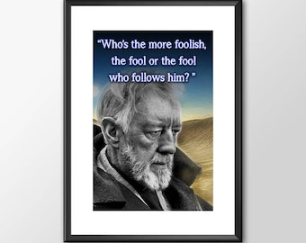 Star Wars Art - Obiwan - Who's the more foolish -  Print - BUY 2 Get 1 FREE