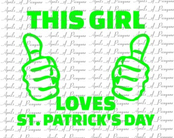 This Girl Loves St Patricks day, St. Patrick's Day, SVG, DXF, PDF