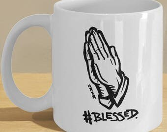 Hashtag Blessed Quote Mug // Praying hands Illustrated Coffee Cup // By Mark Bernard - sketchnkustom!
