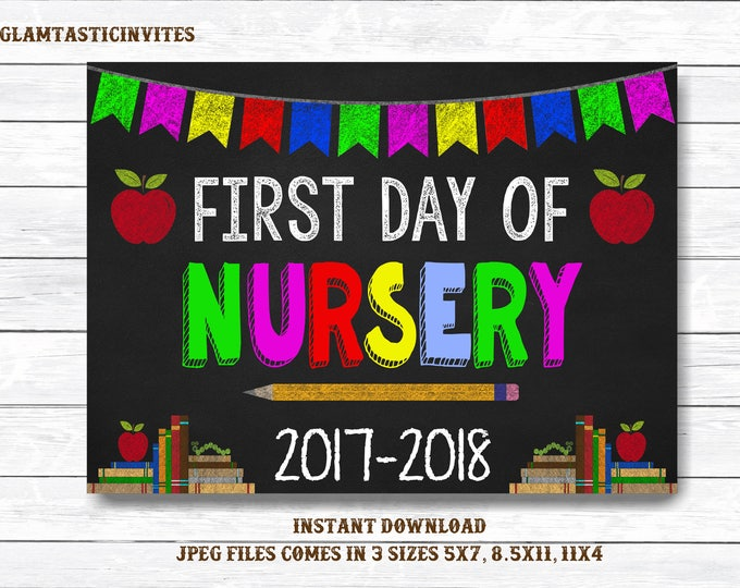 First Day of School Sign, First day of Nursery Sign, Nursery Chalkboard Sign, INSTANT Download, Printable, Photo Prop, First Day Sign