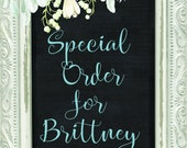 Special Order for Brittney.  Thank you so very much!!