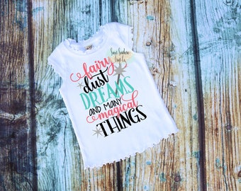 FREE SHIPPING**Fairy Dust Dreams & Many Magical Things Girls Ruffle T-Shirt,Girl Princess Shirt,Family Vacation Shirts,Princess,Castle,Mouse