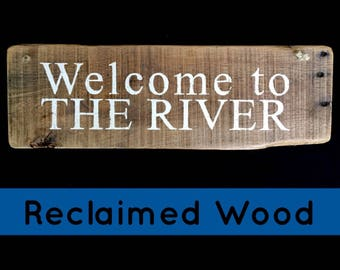 Welcome to the River Sign River Signs River Wood Sign Fishing Sign River Decor River House House on the River Gift for Fisherman #3026