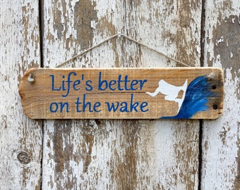 Wakeboarding Sign Life is better on the wake  Lake Sign Rustic Lake Sign Lake House Sign Wakeboarder Wakeboard Gift for Wakeboarder #3027