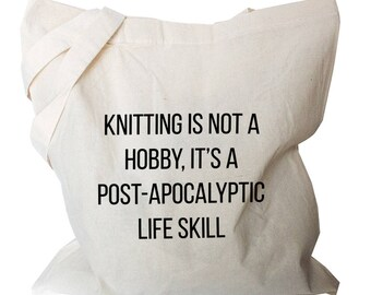 Knitting Project Bag - Knitting Tote - Knitting Tote Bag - Canvas Knitting Tote, Quote Knitting Tote - Knitting Bag (b52)