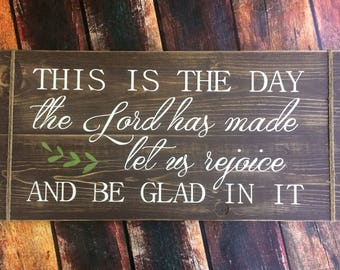 This is the day the Lord has made; Rustic Wood Sign; Farmhouse Sign