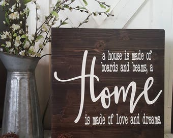A house is made of boards and beams a home is made of love and dreams. Stained wood sign. Rustic  Sign. Farmhouse Style.