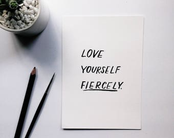 Love Yourself Fiercely | Watercolor Brush-Lettered Minimal Whimsical Encouraging Quote Art Piece