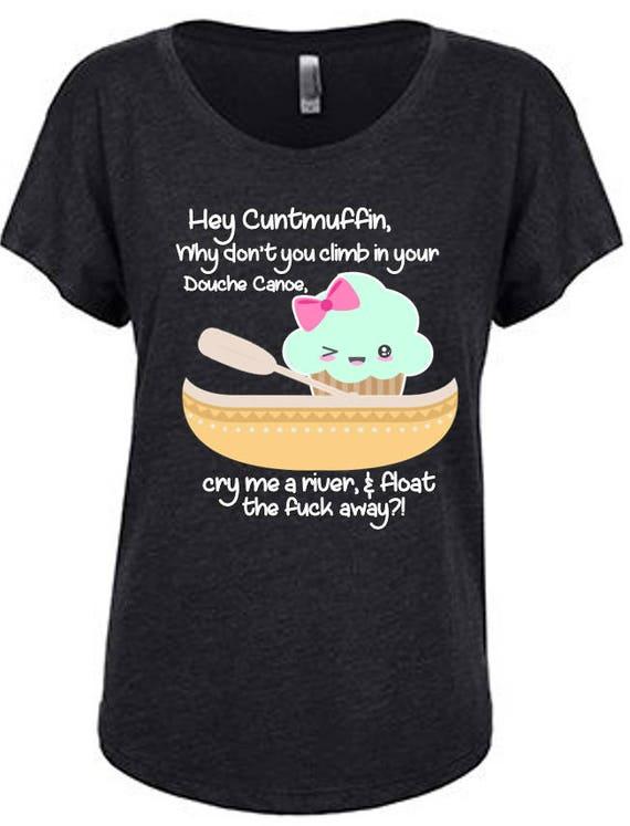 Cuntmuffin Douche Canoe Tee T-Shirt