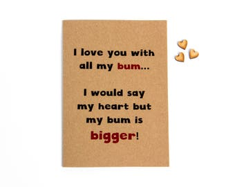 I Love You With All My Bum Greeting Card - Valentine's Day - Funny - Humour - Anniversary - Girlfriend - Boyfriend - Wife - Husband - Love