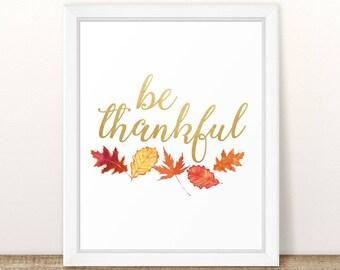 Be Thankful, Thanksgiving Print, Thanksgiving Decor, Fall Printables, Thanksgiving Decorations, Thanksgiving Art Print, Fall Leaves Wall Art