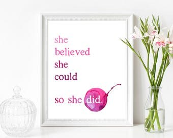 She Believed She Could So She Did Printable Wall Art 8x10, 5x7, 11x14, Motivational Quote Print, Inspirational Printable, Girls Wall Art