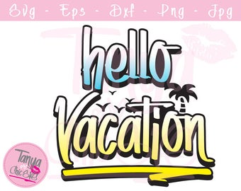 Hello Vacation SVG cut file for Cricut and Silhouette cutting machines Vacations SVG Unique Font