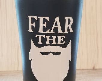 Fear The Beard Tumbler *New to the Shop*/men's gift/ Valentine