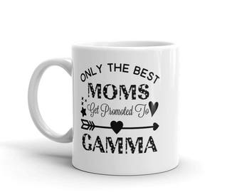 11 oz Coffee Mug:  Only The Best Moms Get Promoted To Gamma, Awesome Gift for Grandma Nana Gigi Gaga