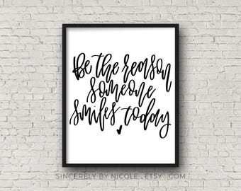 Be The Reason Someone Smiles Today, Typography Quote, Motivational Quote, Calligraphy Quote, Quote Art, Typography Poster, Typography, Print