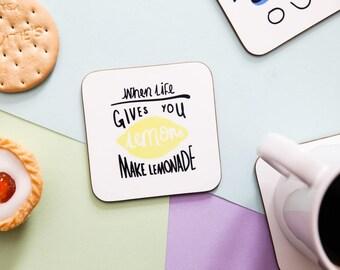When Life Gives You Lemons Make Lemonade Coaster
