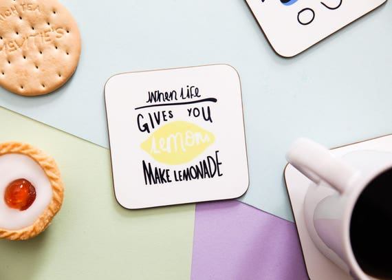 When Life Gives You Lemons Make Lemonade Coaster