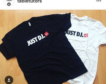 "Table Tutors ""JUST DJ"" t-shirt"
