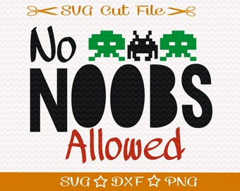 No Noobs Allowed Svg Cut File, SVG Cutting File for Gamers, Gamers Svg, Geek SVG, Nerd SVG