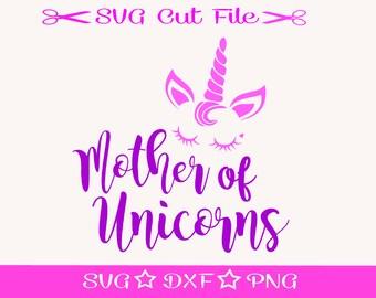 Unicorn SVG, Unicorn Mom, Mother of Unicorns, Unicorn for Women, Unicorn Cut File, Cutting File, Silhouette Cameo