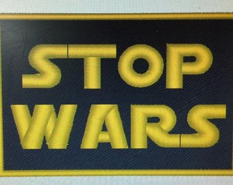 STOP WARS - Star Wars Font - Patch - Iron or Sew On
