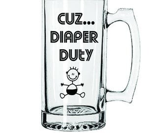 Daddy Diaper Duty Beer Mug, New Dad, New Daddy, Dad To Be, Daddy To Be, New Dad Gag Gift, Daddy Diaper Duty, Baby Shower Gift, Expectant Dad