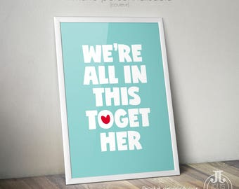"""Decorative poster heart """"We're all in this together"""""""