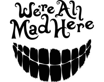 We're All Mad Here decal
