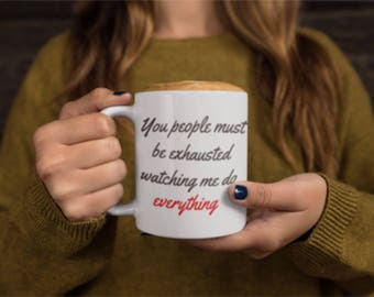 Ceramic Coffee Mug With Sarcastic Comment Print, Sarcastic Comment Print Mug, Sarcastic Print Coffee Mug, Coffee Mug Sarcastic Print.