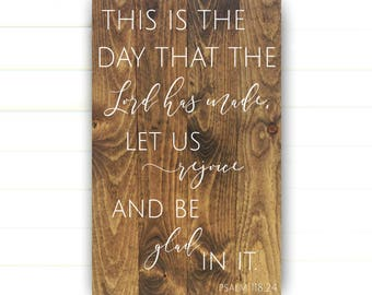 Psalm 118:24 - This is the Day That the Lord has Made - Wood Sign - Wood Pallet Sign - Scripture Sign - Bible Verse - Scripture Wall Decor