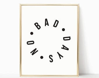 Printable Wall Art Print,Instant Download Printable Art,Printable Quotes,Digital Print,Urban Outfitters Print,Modern Decor,No Bad Days Print