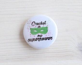 Crochet is my superpower -  gift for crocheters - crocheter pin - pin for crocheters - crochet badge - crochet superhero pin - geeky crochet