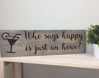 Happy Hour Wood Sign, Rustic Sign, Farmhouse Sign, Wood Sign, Home Decor READY TO SHIP