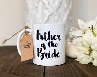 Father of the Bride Coffee Mug, Wedding Party Mug, Personalized Coffee Mug, Custom Wedding Gift, Custom Mug, Father of Bride Gift,