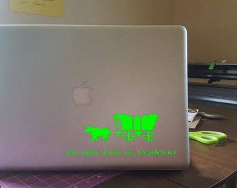 You Died of Dysentery - The Oregon Trail - Laptop Sticker or Car Window Decal