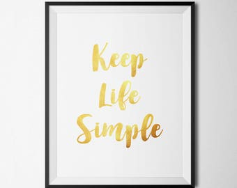 Keep Life Simple Printable Inspiration Quote Prints Wall Art Quotes Modern Gold Foil Inspirational Wall Art Motivational Wall Art Positive