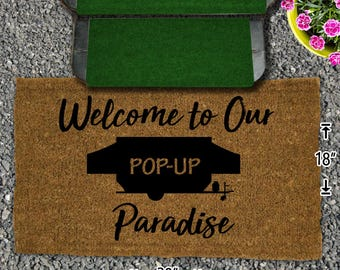 Welcome to our Pop- UpParadise - No Box Required Coir Doormat - 18x30 - Welcome Mat - House Warming - Mud Room - Gift - Camping - Campsite