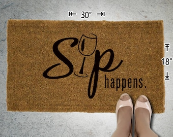 Sip Happens Coir Doormat - 18x30 - Welcome Mat - House Warming - Mud Room - Gift - Custom