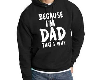 Because I'm DAD That's Why Men's Pullover Hoodie