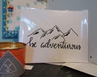 Be Adventurous Print