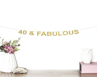 40 & Fabulous Glitter Banner | 40th Birthday Banner | 40th Birthday | Forty Banner | 40th Birthday Decor | Gold Glitter Birthday Banner