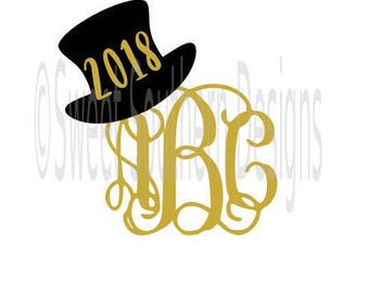 Top hat monogram 2018 new years SVG instant download design for cricut or silhouette
